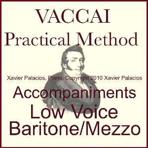 Vaccai Practical Vocal Method Accompaniments for Low Voice (Baritone/Mezzo) with transpositions. Xavier Palacios, Piano: Mp3 | Music | Classical