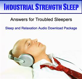 Industrial Strength Sleep Package