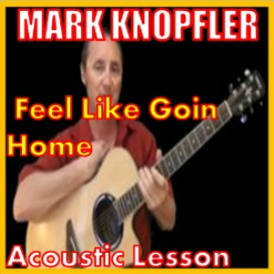 Learn to play Feel Like Going Home by Mark Knopfler | Movies and Videos | Educational
