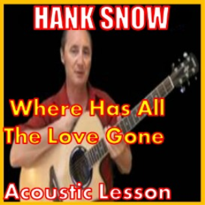 Learn to play Where Has All The Love Gone by hank Snow | Movies and Videos | Educational