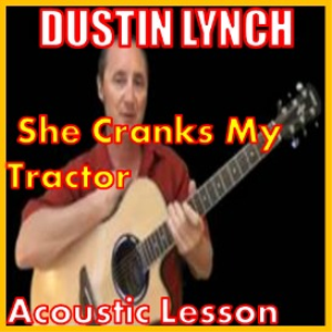 Learn to play She Cranks My Tractor by Dustin Lynch | Movies and Videos | Educational
