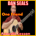 Learn to play One Friend by Dan Seals | Movies and Videos | Educational