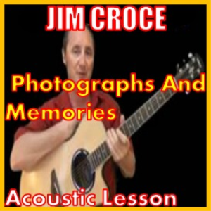 Learn to play Photographs and Memories by Jim Croce | Movies and Videos | Educational