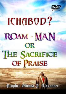 Ichabod? Roam-Man Or The Sacrifice Of Praise | Movies and Videos | Religion and Spirituality