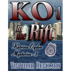 katrina ogden mysteries, book 3: ko'd in the rift
