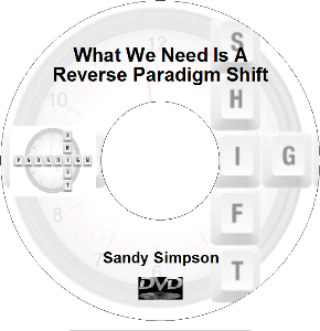 What We Need Is A Reverse Paradigm Shift (MP4) | Movies and Videos | Religion and Spirituality