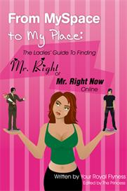 From MySpace to My Place The Ladies Guide to Finding Mr. Right or Mr | eBooks | Self Help