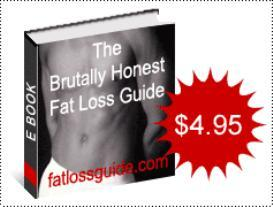 The Brutally Honest Fat Loss Guide E-Book | eBooks | Health