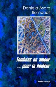 Tombées en amour... pour la douleur, par Daniela Asaro Romanoff | eBooks | Biographies