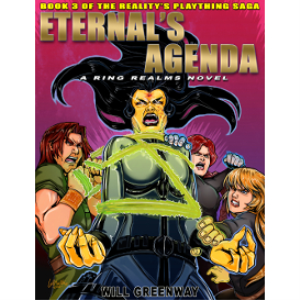 a ring realms novel: reality's plaything saga book 3: eternal's agenda