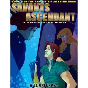 a ring realms novel: reality's plaything saga book 4: savants ascendant