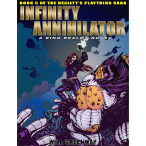 a ring realms novel: reality's plaything saga book 5: the infinity annihilator