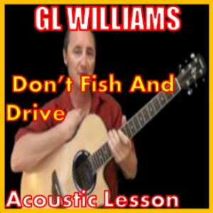 Learn to play Dont Fish And Drive by GL Williams | Movies and Videos | Educational