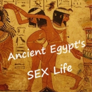 sex in the ancient world - ancient egypt's sex life