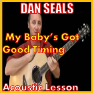 Learn to play My Baby's Got Good Timing by Dan Seals | Movies and Videos | Educational