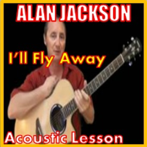 Learn to play I'll Fly Away by Alan Jackson | Movies and Videos | Educational