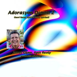 Adorasyon Djanm 2 | Music | Gospel and Spiritual