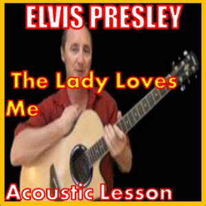 learn to play the lady loves me by elvis presley