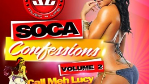 soca confessions volume 2 call meh lucy (bubblin edition)