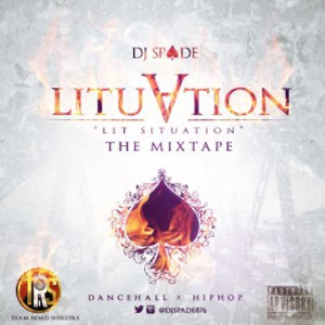 dj spade – lituation [lit situation] – mixtape