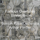 Famous Overtures, Vol. 2 - Boston Pops Orchchestra/Arthur Fiedler | Music | Classical