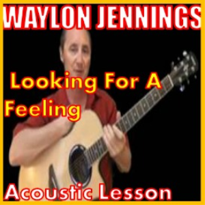 Learn to play Looking For A Feeling by Waylon Jennings | Movies and Videos | Educational