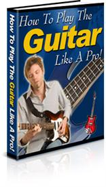 How to Play the Guitar like a Pro | eBooks | Education