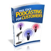 Podcasting For Customers - With Master Resale Rights | eBooks | Computers