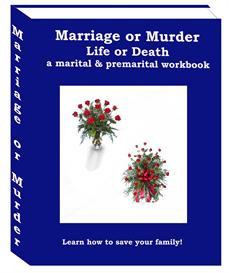 Marriage or Murder, Life or Death - Marital and Premarital Workbook for Him | Audio Books | Relationships
