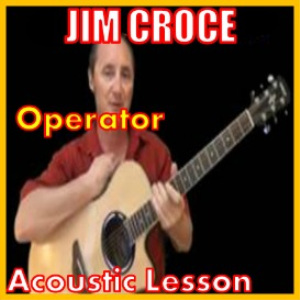Learn to play Operator by Jim Croce | Movies and Videos | Educational