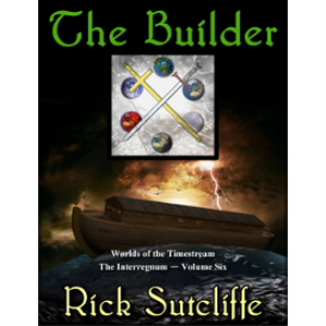 worlds of the timestream: the interregnum series, book 6: the builder