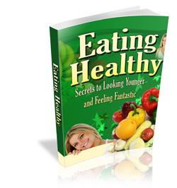 NEW* Eating Healthy - Secrets to Looking Younger and Feeling Fantastic | eBooks | Health