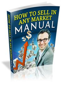 **NEW!* How To Sell In Any Market Manual  WIth Master Resale Rights | eBooks | Business and Money