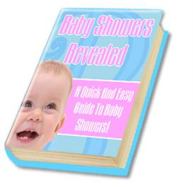 Baby Showers Revealed - A Quick And Easy Guide To Baby Showers | eBooks | Parenting