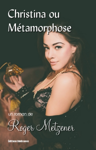 Christina ou Métamorphose, par Roger Metzener | eBooks | Fiction