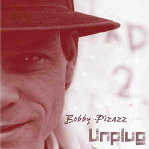 UnPlug ~ Bobby Pizazz | Music | Acoustic