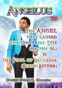 Angelus. The Angel That Caused The Universal Stir (Ra-Pha-El) And The Pool Of Bethesda (Birth-Esther) | Movies and Videos | Religion and Spirituality