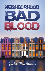 Neighborhood Bad Blood, by Justin Fleischman | eBooks | Fiction