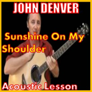 Learn to play Sunshine On My Shoulders by John Denver | Movies and Videos | Educational