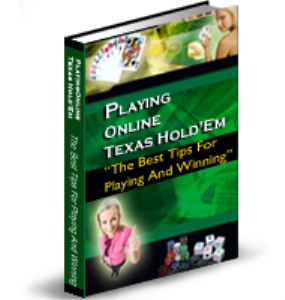 playing online texas hold'em - the best tips for playing and winning