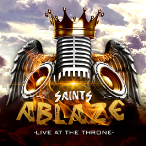 Saints Ablaze - Live At The Throne (Album) | Music | World