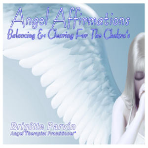 Angel Affirmations Balancing and Clearing For The Chakras | Music | New Age