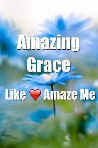 amazing grace like love amaze me
