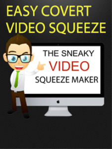 covert video squeeze