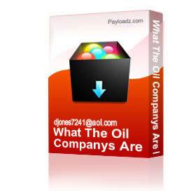 What The Oil Companys Are Not Tell You | Other Files | Documents and Forms