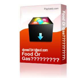 Food Or Gas??????????/ | Other Files | Documents and Forms