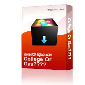 College Or Gas???? | Other Files | Documents and Forms