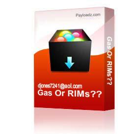 Gas Or RIMs?? | Other Files | Documents and Forms