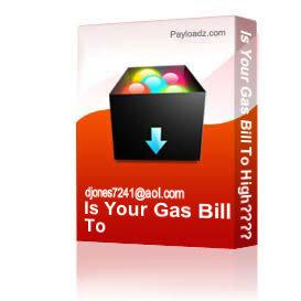 Is Your Gas Bill To High???????? | Other Files | Documents and Forms