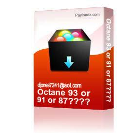 Octane 93 or 91 or 87???? | Other Files | Documents and Forms